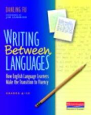 Writing Between Languages: How English Language Learners Make the Transition to