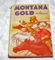 Montana Gold Frontier Stories by H. L. Risteen 1951 1st Edition with dj