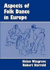 ASPECTS OF FOLD DANCE IN EUROPE., Wingrave. Helen and Harrold. Robert., Used; Ve