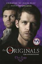 The Loss By Julie Plec (The Originals Series - Book #2) NEW