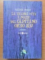 WALTER MOERS - Le tredici vite e mezzo del capitano Orso Blu -