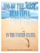 100 of the Most Beautiful Beaches in the United States by Alex Trost and...
