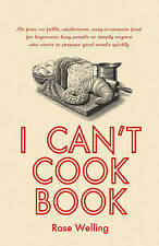 I Can't Cook Book by Rose Welling | Paperback Book | 9781925367249 | NEW