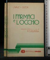 I FARMACI E L'OCCHIO. Vale, Cox. Editoriale Grasso.