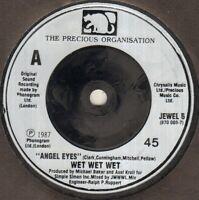 "WET WET WET Angel Eyes  7"" B/W We Can Love, Jewel 6, Plain Black Sleeve"