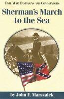 Sherman's March to the Sea: By John F Marszalek
