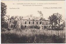FONTAINE LE CAPPY - The Somme - Bombarded Chateau - World War One postcard