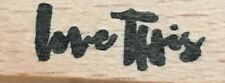 """NEW Wood Mounted Rubber Stamp - """"Love This"""""""