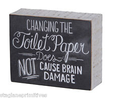 "PBK 5"" x 4"" Wood Wooden BOX SIGN ""Changing The Toilet Paper Will Not Cause..."""