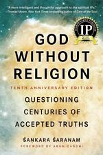 God Without Religion : Questioning Centuries of Accepted Truths by Sankara...