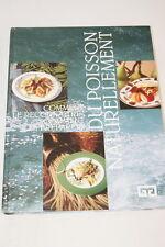DU POISSON NATURELLEMENT LES RECONNAITRE ET PREPARATION ILLUSTRE 1996 CUISINE