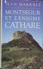 C1 ALBIGEOIS Markale MONTSEGUR et l ENIGME CATHARE Cathares RELIE Grand Format