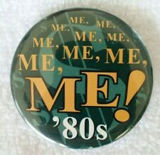 Starz Encore Me! Me! Me! '80s Promotional Button