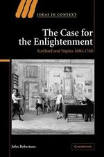 Ideas in Context: The Case for the Enlightenment : Scotland and Naples, 1680-176