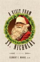 A Visit from Saint Nicholas: Twas the Night Before Christmas with Original 1849
