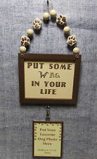 PUT SOME WAG IN YOUR LIFE HANGING DOG SIGN PHOTO FRAME OH34160 NEW
