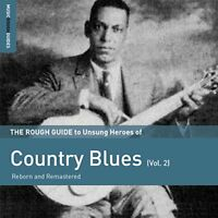 The Rough Guide to Unsung Heroes of Country Blues (Vol.2) [CD]