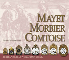 MAYET MORBIER COMTOISE,  book : birth and life of a French grandfather clock
