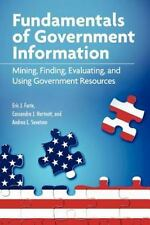 Fundamentals of Government Information: Mining, Finding, Evaluating, and Using