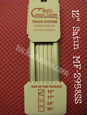 Berts Custom Tackle Track System 12 inch Satin MF 2958SS