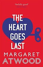The Heart Goes Last, Atwood, Margaret, New condition, Book