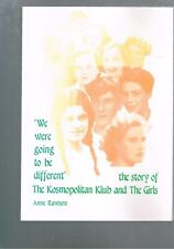 We Were Going to be different' Story of The Kosmopolitan Klub Girls, Anne Rawson