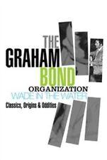 Graham Bond - Wade in the Water (Classics, Origins & Oddities, 2012)