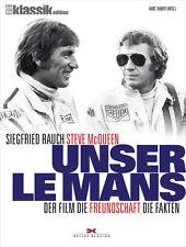 UNSER LE MANS Der Film Siegfried Rauch Steve McQueen Porsche 908 917 Buch Book