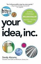 Your Idea, Inc : 12 Steps to Building a Million Dollar Business - Starting...