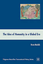 The Idea of Humanity in a Global Era (Palgrave Macmillan Transnational History S