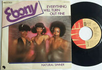 "Ebony / Everything Will Turn Out Fine / Natural Sinner 7"" Single Vinyl 1980"