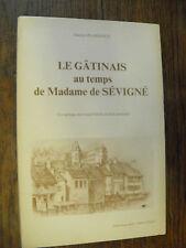 Le gâtinais au temps de Madame de Sévigné / Daniel Plaisance / ill Thouvenot
