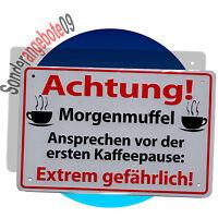 METALL SCHILD 19 x 12,5cm Sprüche Spruch Schilder Blech ACHTUNG! Morgenmuffel