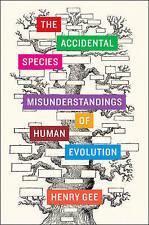 The Accidental Species: Misunderstandings of Human Evolution, Very Good Conditio