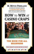 HOW TO WIN AT CASINO CRAPS by M. Mitch Freeland
