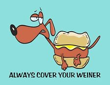 METAL REFRIGERATOR MAGNET Dachshund Dog Always Cover Your Weiner Humor