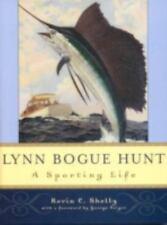 Lynn Bogue Hunt: A Sporting Life-ExLibrary
