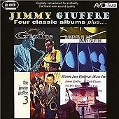 Jimmy Giuffre: Four Classic Albums Plus (Jimmy Giuffre / Tangents In Jazz / The