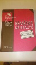 Remèdes de beauté : 100% naturels 100% efficaces - Dr Henry Puget