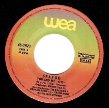 "SPARGO You And Me 7"" Single Vinyl Record 45rpm Spanish WEA 1980"