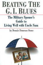Beating the G.I. Blues: The Military Spouse's Guide to Living Well with Uncle...
