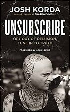 Unsubscribe: Opt Out of Delusion, Tune in to Truth (Paperback or Softback)