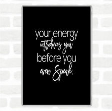 Black White Your Energy Quote Jumbo Fridge Magnet