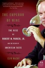 The Emperor of Wine: The Rise of Robert M. Parker, Jr., and the Reign -ExLibrary