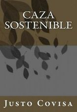 NEW Caza Sostenible (Spanish Edition) by Justo Covisa