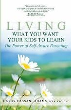 Living What You Want Your Kids to Learn: The Power of Self-Aware Parenting, , Ad