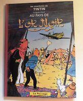 TINTIN AU PAYS DE L'OR NOIR. Version inédite parue dans le journal Tintin. HC