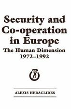 Security and Co-Operation in Europe : The Human Dimension 1972-1992 by Alexis...