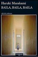 Baila, baila, baila (Spanish Edition)  Paperback by Haruki Murakami