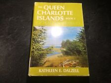 The Queen Charlotte Islands: Book 2 Of Places & Names by Kathleen Dalzell Signed